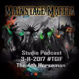 Mainstage Maffia - TGIF 3 - 11 - 2017 The 4th Horseman