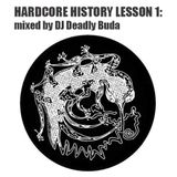 Hardcore History Lesson Volume 1