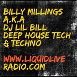 Billy Millings ,Deep House Tech & Techno @www. LiquidLive Radio.com