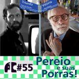 A1C#55 - Pereio e suas Porras!