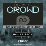 House Techno Mix July 2017 - TWO IN THE CROWD