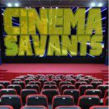 Cinema Savants - August 27, 2017