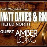 Matt Davies & Rikki Sawyer - Tilted North 003 - Golden Wings Music Radio - May 2014