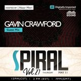 Spiral Vol.27 Guest Mix Gavin Crawford [Aired May 11 on DI.FM]
