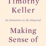Tim Keller - Making Sense of God