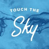 Touch The Sky: Part 4