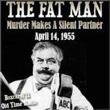 The Fat Man - Murder Makes A Silent Partner (04-14-55)