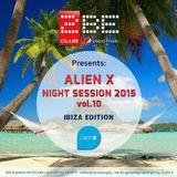 ALIEN X NIGHT SESSION 2015 Vol. 10 - IBIZA EDITION