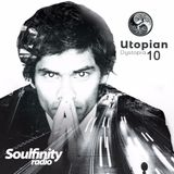 Soulfinity Radio Presents - Utopian Dystopia Episode 10