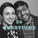 36 Questions, Part One (A Modern Love Experiment)