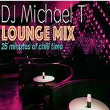 Michael T Lounge 25 Minute Mix