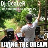 LES CHOUCHOUS DE DJ DEALER #6