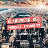 Klangwerk Radio Show -EP063 - Groovegsus