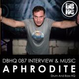 DBHQ 087 Aphrodite Interview & Music Exclusive to Drum and Bass HQ