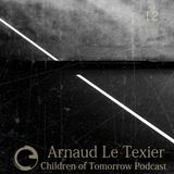 Children Of Tomorrow's Podcast 12 - Arnaud Le Texier