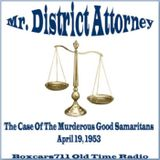 Mr. District Attorney - The Murderous Good Samaritans (04-19-53)