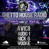 GHR - Ghetto House Radio - Avicii + More - Show 547