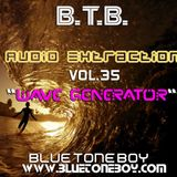 "Blue Tone Boy  "" Audio Extraction "" VOL 35 * Wave Generator * Techno & Prog House"