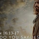 Who Do You Say Jesus Is? - Audio