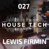 House & Techno 027 - Lewis Firmin