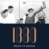 1880 Ways To Dance #5