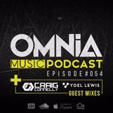 Omnia Music Podcast 054  / Incl. Craig Connelly & Yoel Lewis Guest Mixes (24-05-2017)