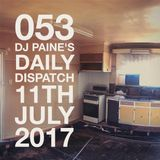 053 - DJ Paine's Daily Dispatch