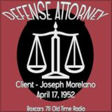 Defense Attorney - Client - Joseph Morelano (04-17-52)
