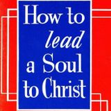 How To Lead A Soul To Christ Part 1