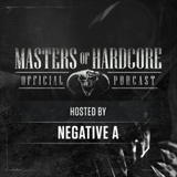 Official Masters of Hardcore podcast 116 by Negative A