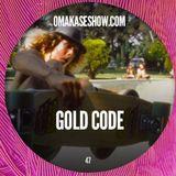 OMAKASE Mixshow #47, GOLD CODE