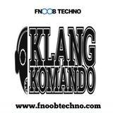 KLANG KOMANDO Episode 009 - CHINASKI_31 Mix @ FNOOB TECHNO RADIO