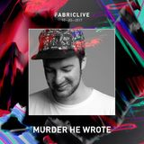Murder He Wrote FABRICLIVE Promo Mix