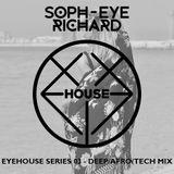 EyeHouse Series 03 - Deep/Afro/Tech Mix - DJ Soph-eye Richard - December 2017