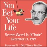 You Bet Your Life - The Secret Word Is Chair (12-21-49)