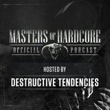 Official Masters of Hardcore podcast E107 by Destructive Tendencies