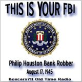 This Is Your FBI - Philip Houston Bank Robber (08-17-45)