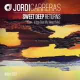 JORDI CARRERAS - Sweet Deep Returns (Can´t You See My Heart Mix)