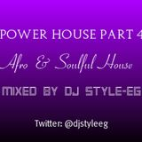 #ManOfTheHouse Presents - Power House Part 4 (Afro & Soulful House)