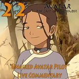 "The Last ChatzBender Episode 22: ""Unaired Avatar Pilot"" LIVE COMMENTARY"
