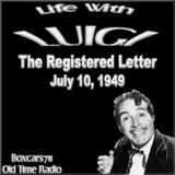 Life With Luig - The Registered Letter (07-10-49)