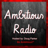 Jeffrey Slayter, Guest on Ambitious Radio with host Doug Parker – Episode 83