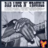 Blues, Bad Luck N' Trouble: A Tribute to Arhoolie Records (Hour 1)