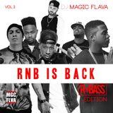 Dj Magic Flava - RnB Is Back Vol 3  RnBass EDITION