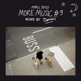 MORE MUSIC #9 mixed by Marius (04.2013)