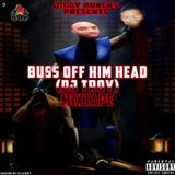 BUSS OFF HIM HEAD DISS DJ TROY MIXTAPE  JIGGYHUNCKS 2017