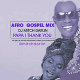 "AFRO GOSPEL ""PAPA I THANK YOU 'OOOOOO"""