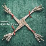 Benwaa - A Mix For Imbolc (downloadable)
