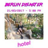 Berlin Disaster - 21/03/17