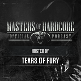 Official Masters of Hardcore Podcast E134 by Tears of Fury